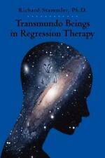 Transmundo Beings in Regression Therapy : Information about Non-Earth...