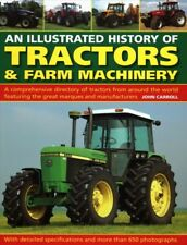 Illustrated History of Tractors & Farm Machinery : A Comprehensive Directory .