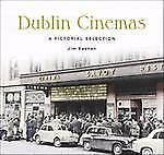 Dublin Cinemas : A Pictorial Selection by Jim Keenan (2005, Hardcover)