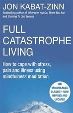 Full Catastrophe Living, Revised Edition: How to, Kabat-Zinn, Jon, New