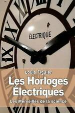 Les Horloges Electriques by Louis Figuier (French) Paperback Book Free Shipping!