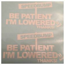 2pc Gloss White Be Patient I'm Lowered Vinyl Sticker Decal Logo Graphics jdm