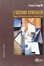 FRANCO ZANGRILLI L'OCCHIO STREGATO saggi e interventi su scrittori contemporanei
