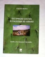 Gli spinosi cactus di Palestina e Israele - Claudia Berton - Zambon Editore, 201