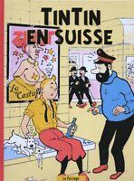 PASTICHE TINTIN. Tintin en Suisse. Cartonné 52 pages en couleurs. ETAT NEUF