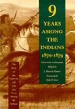 Nine Years Among the Indians, 1870-1879: The Story of the Captivity and Life of