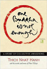 One Buddha Is Not Enough: A Story of Collective Awakening by Thich Nhat Hanh, NE