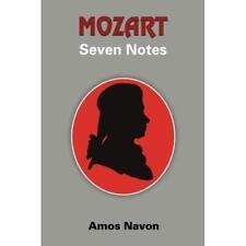 MOZART: Seven Notes - Paperback NEW Amos Navon (Aut 09-Jul-16