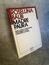 ROSELLINA BALBI MADRE PAURA SAGGI MONDADORI 1984