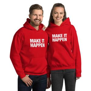 Make It Happen Hoodie Inspirational Quote Women Men Casual Birthday Gift Idea