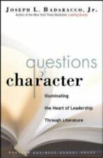 Questions of Character : Illuminating the Heart of Leadership Through Literature