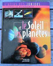 Le soleil et les planètes, L'Atlas des Juniors, Atlas Jeunesse 2006, 30 pages,