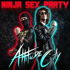 Ninja Sex Party, Ninja Brian, Danny Sexbang - Attitude City [New CD]