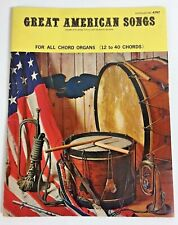 Great American Songs For All Chord Organs (12-40 Chords) Music Sheet Book 1973