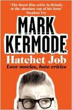Hatchet Job: Love Movies, Hate Critics by Mark Kermode (Paperback) New Book