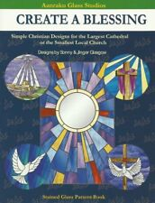 """Aanraku """"Create A Blessing"""" Christian Designs Stained Glass Pattern Book"""