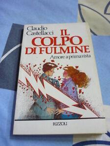 IL COLPO DI FULMINE CLAUDIO CASTELLACCI