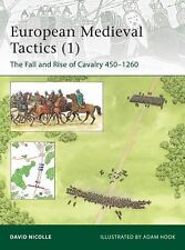European Medieval Tactics Fall and Rise of Cavalry, 450-1260 185 Osprey Book