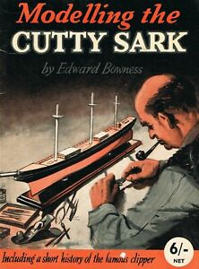 Modelling the Cutty Sark: Including a short history of the famous clipper
