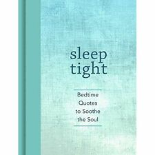 Sleep Tight: Bedtime Quotes to Soothe the Soul by Andrews McMeel Publishing | Ha