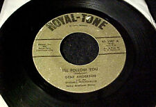 GENE ANDERSON AND DYNAMIC PSYCHEDELICS~I'll Follow You RARE SOUL 45 ROYAL-TONE