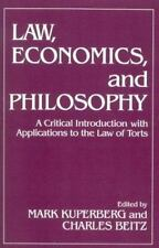 Law, Economics, and Philosophy: With Applications to the Law of Torts: By Mar...
