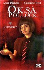 Oksa Pollock L'inespérée d'Anne Plichota et de Cendrine Wolf - XO Editions