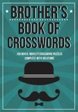 Brother's Book of Crosswords : 100 Novelty Crossword Puzzles by Clarity Media...