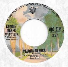 GEORGE BAKER SELECTION * 45 * Paloma Blanca * 1975 #29 POP * USA ORIGINAL on WB