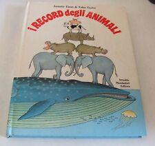 I record degli animali . Annette Tison & Talus Taylor . 1°ed 1984