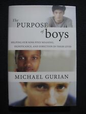 The Purpose of Boys: Helping Our Sons Find Meaning, Significance, and Directio..