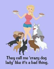 Metal Fridge Magnet They Call Me Crazy Dog Lady Like It's A Bad Thing Humor