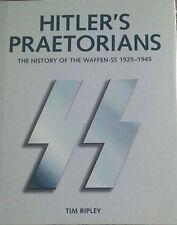 Hitler's Praetorians: The History of the Waffen-SS 1925-1945