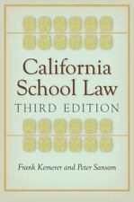 California School Law : Third Edition by Peter Sansom and Frank Kemerer...