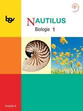 Nautilus A. Schülerbuch 1. Klasse 5/6: Biologie zum neuen Lehrplan für Gymnasien