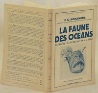 BOULENGER LA FAUNE DES OCEANS OCEANI BIOLOGIA MARINA PESCI MOSTRI MARINI SEA