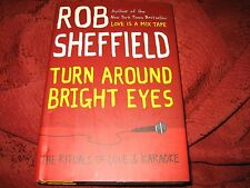 Turn Around Bright Eyes The Rituals of Love and Karaoke Robert J. Sheffield sigd