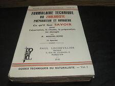 F.BOURLIERE: Formulaire technique du zoologiste, ce qu'il faut savoir pour...