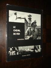 LE CHEVAL DE FER - Roman-photo 1985 - Mine Mineurs Nord - Pas-de-Calais