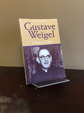 GUSTAVE WEIGEL: A Pioneer of Reform By Fr. Patrick W. Collins - Catholic 1992