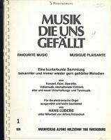 """"""" MUSIK DIE UNS GEFÄLLT ~ Sammlung ~ Hans Lüders / A. Holzschuh"""