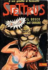 FUMETTO - Giallo a fumetti Spettrus - Il bosco dell'orrore - Ed. Cervinia - 1965