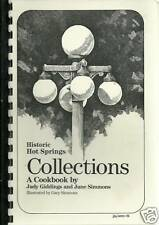 HISTORIC HOT SPRINGS COLLECTIONS AR 1987 ARKANSAS COOK BOOK by GIDDINGS +SIMMONS