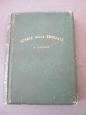 1878 STORIA DELLE CROCIATE Michaud SONZOGNO - 100 Composizioni GUSTAVO DORÉ