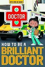 How to be a Brilliant Doctor by Make Believe Ideas (Paperback, 2017)