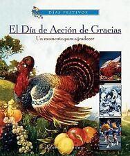 El Dia de Accion de Gracias: Un Momento Para Agradecer (Dias Festivos)-ExLibrary