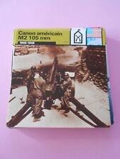 Guerre War 1945  Canon Américain M2 150 mm artillerie Américaine Fiche Card 1979