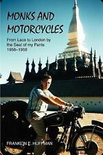 Monks and Motorcycles : From Laos to London by the Seat of my Pants 1956-1958...