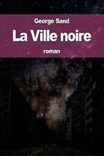 La Ville Noire by George Sand (2016, Paperback)