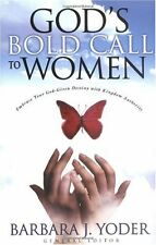 Gods Bold Call to Women: Embrace Your God Given D